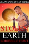 Stolen Earth (Delroi Connection) - Loribelle Hunt