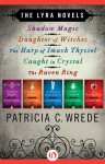 The Lyra Novels - Patricia C. Wrede