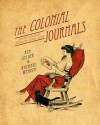 The Colonial Journals: And the Emergence of Australian Literary Culture - Ken Gelder, Rachael Weaver