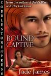 Bound Captive - Jade James