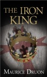 The Iron King (The Accursed Kings, Book 1) - Maurice Druon