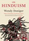 On Hindusim - Wendy Doniger