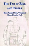 The Tao of Rice and Tigers: Taoist Leadership in the 21st Century (Boys Named Tzu) - Michael Austin