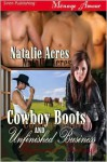 Cowboy Boots and Unfinished Business - Natalie Acres