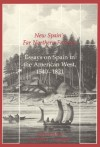 New Spain's Far Northern Frontier: Essays on Spain in the American West, 1540�1821 - David J. Weber