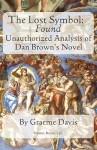 The Lost Symbol -- Found: Unauthorized Analysis of Dan Brown's Novel - Graeme Davis