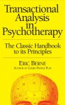 Transactional Analysis in Psychotherapy (Condor Books) - Eric Berne