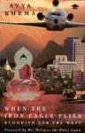 When the Iron Eagle Flies: Buddhism for the West - Ayya Khema, Dalai Lama XIV