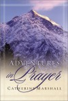 Adventures in Prayer (Catherine Marshall Library) - Catherine Marshall