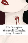 The Vampire-Werewolf Complex: How Paranormal Romance Can Help Your Relationship - Amy Sumida