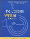 The College Writer Brief: A Guide to Thinking, Writing, and Researching - Randall VanderMey, Verne Meyer, John Van Rys