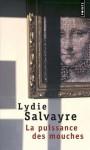 La Puissance des mouches - Lydie Salvayre