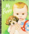 My Puppy (Little Golden Book) - Patricia M. Scarry