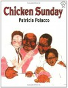 Chicken Sunday - Patricia Polacco