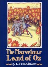 The Marvelous Land of Oz (Books of Wonder) - L. Frank Baum, John R. Neill