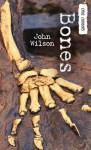 Bones - Sigmund Brouwer, John Wilson, Dave Whamond