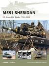 M551 Sheridan: US Airmobile Tanks 1941-2001 - Steven J. Zaloga, Tony Bryan