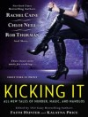 Kicking It - Faith Hunter, Kalayna Price, Justine O. Keef
