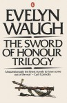 The Sword of Honour Trilogy: Men at Arms/Officers & Gentlemen/Unconditional Surrender - Evelyn Waugh