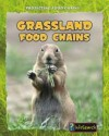 Grassland Food Chains. Buffy Silverman - Buffy Silverman, Buffy Silverman