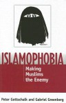 Islamophobia: Making Muslims the Enemy - Peter Gottschalk