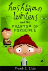 Hashbrown Winters and the Phantom of Pordunce - Frank L. Cole