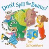 Don't Spill the Beans! - Ian Schoenherr