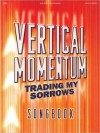 Vertical Momentum: Trading My Sorrows - Hal Leonard Publishing Company