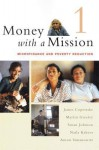 Money with a Mission, Volume 1: Microfinance and Poverty Reduction - James Copestake, Susan Johnson