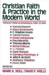 Christian Faith And Practice In The Modern World: Theology From An Evangelical Point Of View - Mark A. Noll, David F. Wells