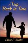 A Trip Back in Time - Edwin F. Becker