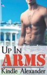 Up in Arms - Kindle Alexander