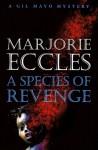 A Species Of Revenge - Marjorie Eccles
