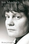 Iris Murdoch: A Life: The Authorized Biography: A Life - The Authorized Biography - Peter J. Conradi