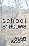 School Shadows - Alan Scott