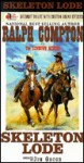 Skeleton Lode (Sundown Riders, #06) - Ralph Compton, Jim Gough