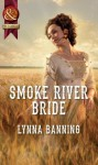 Smoke River Bride - Lynna Banning