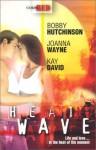 Heatwave - Bobby Hutchinson, Joanna Wayne, Kay David