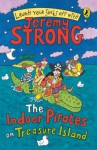 The Indoor Pirates On Treasure Island (PUFFIN FICTION) - Jeremy Strong