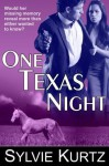 One Texas Night (a Romantic Suspense Novel) - Sylvie Kurtz