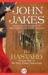 The Bastard (The Kent Family Chronicles #1) - John Jakes
