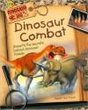 Dinosaur Combat: Unearth the Secrets Behind Dinosaur Fossils (Dinosaur Dig Series) - Rupert Matthews