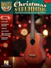 Christmas Strumming: Ukulele Play-Along Volume 11 - Hal Leonard Publishing Company