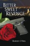 Bitter Sweet Revenge - Maureen O'Shea