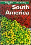 Lonely Planet on a Shoestring: South America - James Lyon, Andrew Draffen, Wayne Bernhardson, Lonely Planet