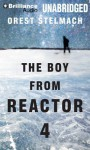 The Boy from Reactor 4 - Orest Stelmach, Tanya Eby