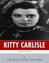 American Legends: The Life of Kitty Carlisle - Charles River Editors