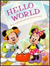 Hello World: Travel Along with Mickey and His Friends - Fran Manushkin