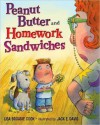 Peanut Butter and Homework Sandwiches - Lisa Broadie Cook, Jack E. Davis