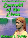 Emerald of the Elves, Book 5 of Sword of Heavens - Richard S. Tuttle